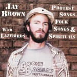 Jay Brown Protest Songs Album Cover